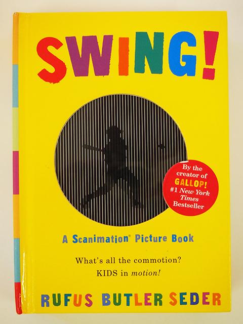 【洋書絵本】SWING! - A Scanimation Picture Book【ルーファス・バトラー・セダー】RUFUS BUTLER SEDER スキャニメーション_画像1
