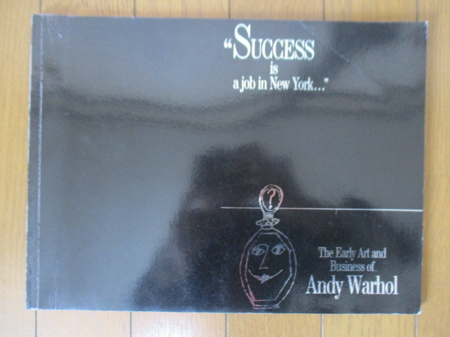 【洋書】 アンディ・ウォーホル SUCCESS is a job in New York... The Early Art and Business of Andy Warhol 1989年 英語_画像1
