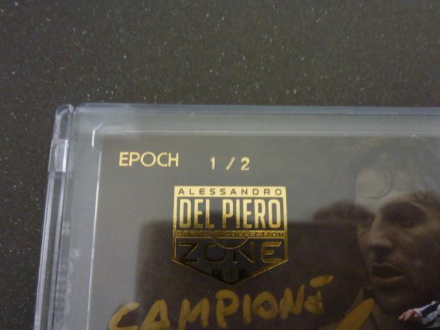 エポック【DEL PIERO ZONE】 デルピエロゾーン 2枚限定CAMPIONS 金ペン直筆サイン 1/2_画像2
