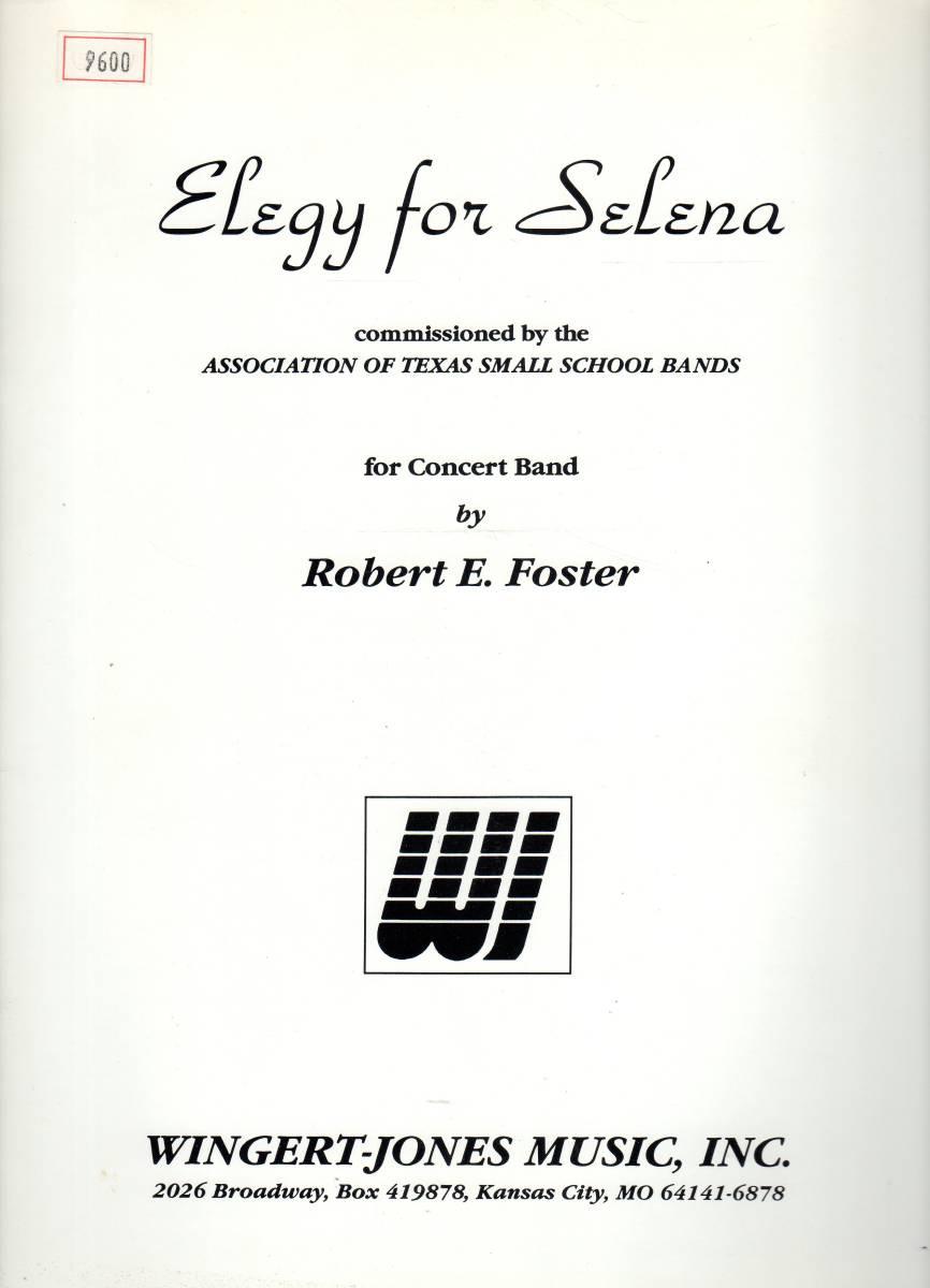 吹奏楽楽譜/ロバート・E・フォスター:セレナのためのエレジー/試聴&スコア閲覧可/Robert E. Foster:Elegy for Selena_画像1