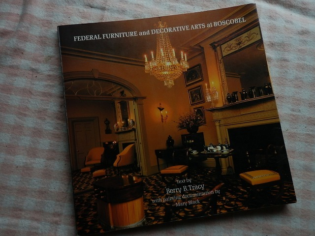◆洋書【ボスコベル・ハウスの家具ほか FEDERAL FURNITURE and DECORATIVE ARTS at BOSCOBEL】英語