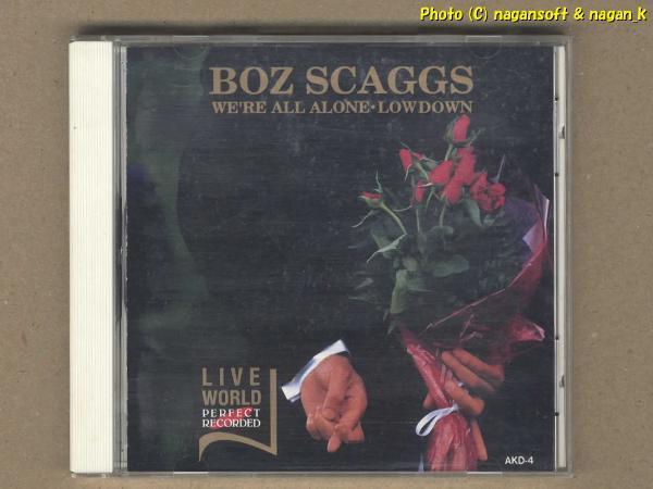 ★即決★ BOZ SCAGGS (ボズ・スキャッグス) /WE'RE ALL ALONE・LOWDOWN (LIVE WORLD) -- 70s AORの代表的なアーティストのライブ盤