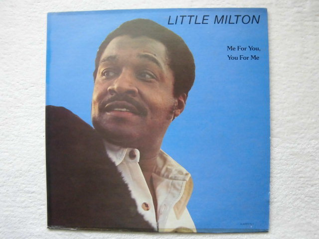 Little Milton / Me For You, You For Me /「Sam Cooke 作 / Sugar Dumpling」カバー収録 /1977 Glades LP-7511 / 5点以上送料無料_画像1