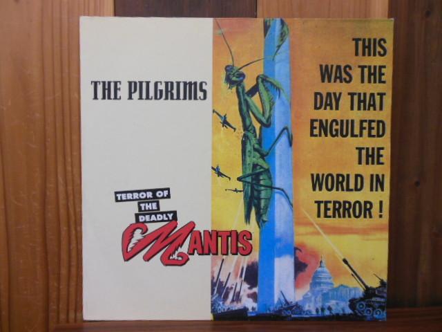 THE PILGRIMS / TERROR OF THE DEADLY MANTIS LP frantic flintstones long tall texans
