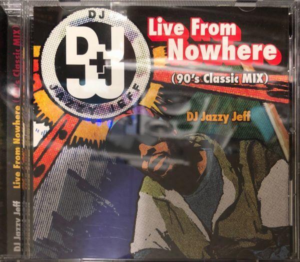 JAZZY JEFF自主制作盤[MIXCD]DJ JAZZY JEFF / LIVE FROM NOWHERE_画像1
