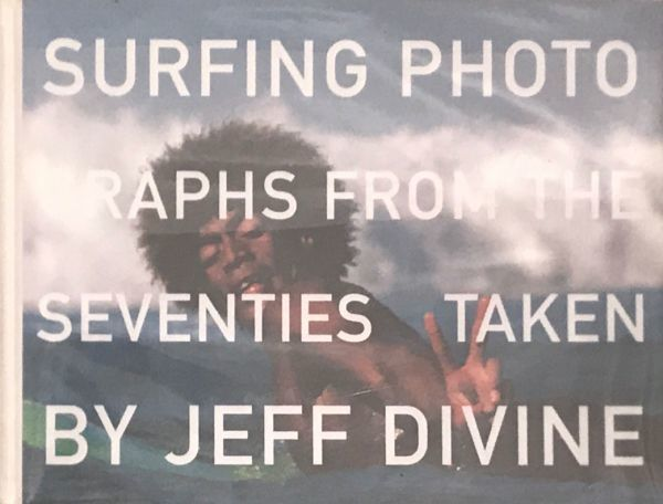 SURFING PHOTOGRAPHS FROM THE SEVENTIES TAKEN BY JEFF DIVINE サーフィン 70年代 写真集_画像1