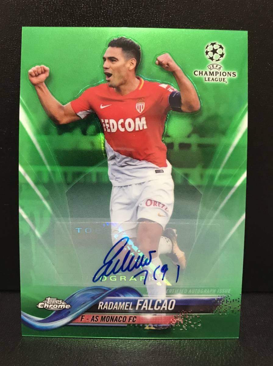 【 Radamel Falcao 】2017-18 Topps Chrome UEFA Champions League Auto Green Refractor 99枚限定!!直筆サインカード!!ASモナコ