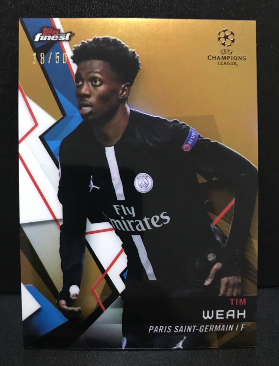 【 Tim Weah 】2018-19 Topps Finest UEFA Champions League Extended Base Gold Refractor 50枚限定!!パリ・サンジェルマン