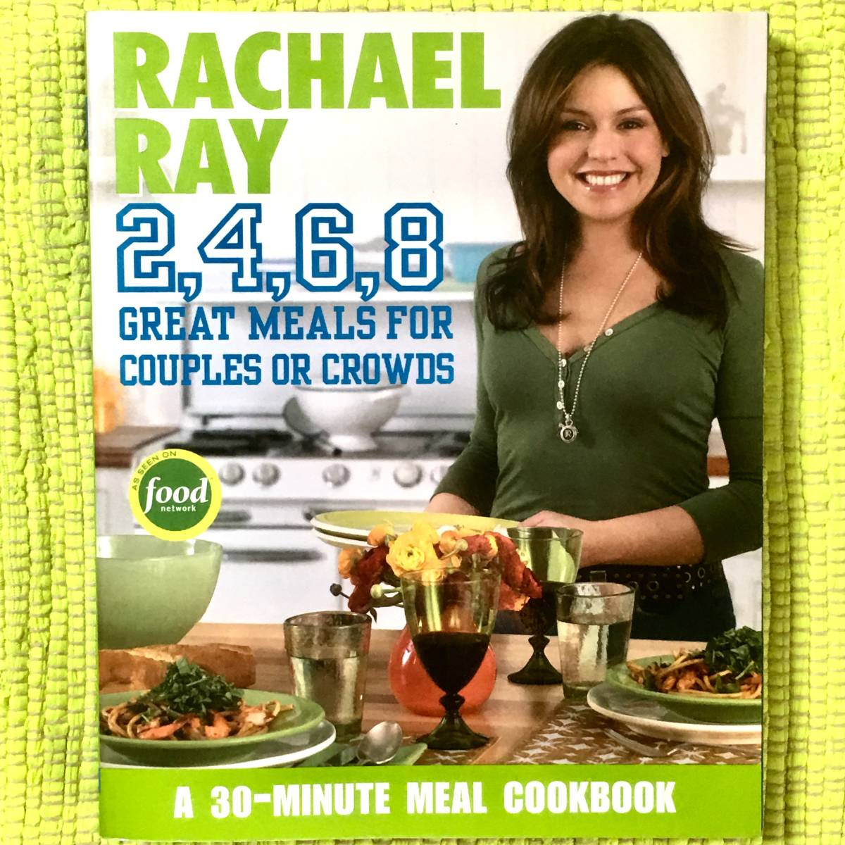 RACHAEL RAY料理のレシピ本2,4,6,8 GREAT MEALS FOR COUPLES OR CROWDS ♪