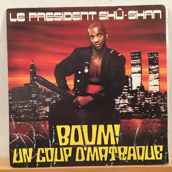 ☆Le President Shu-Shan/Boum! Un Coup D'Matraque☆謎FRENCH BOOGIE!7inch 45