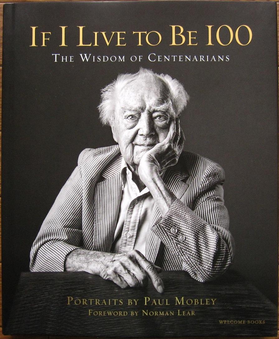 洋書 If I Live to Be 100: The Wisdom of Centenarians / Paul Mobley / ポール・モブリー / ポートレイト_画像1