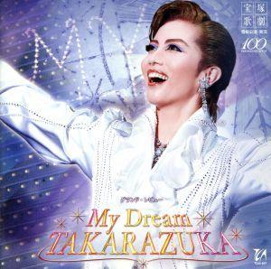 雪組宝塚大劇場公演ライブCD My Dream TAKARAZUKA/宝塚歌劇団雪組