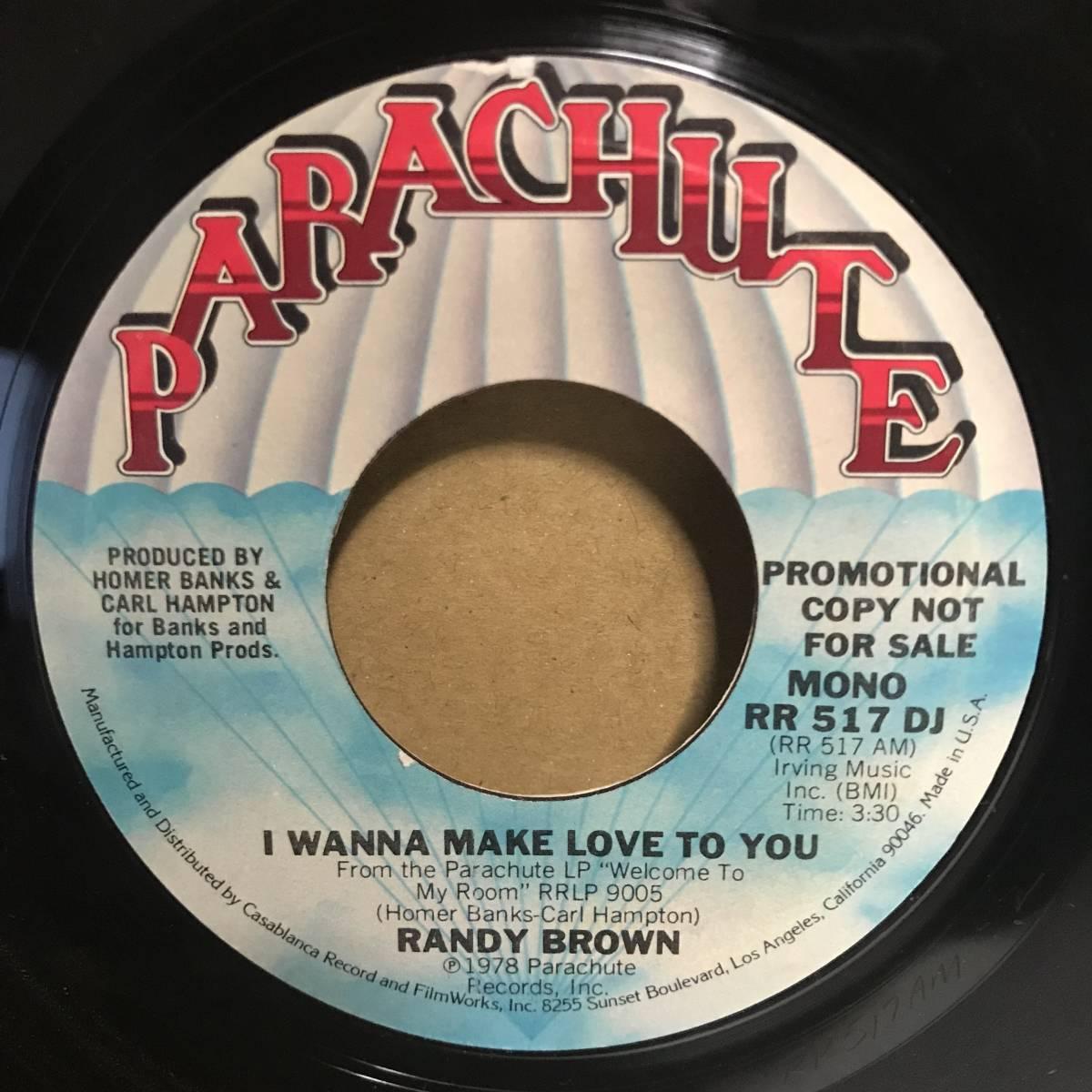 7★Randy Brown - I Wanna Make Love To You /1978 US Promo/mono_画像1