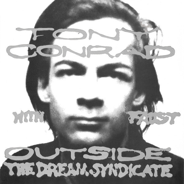 Tony Conrad With Faust - Outside The Dream Syndicate アナログ・レコード