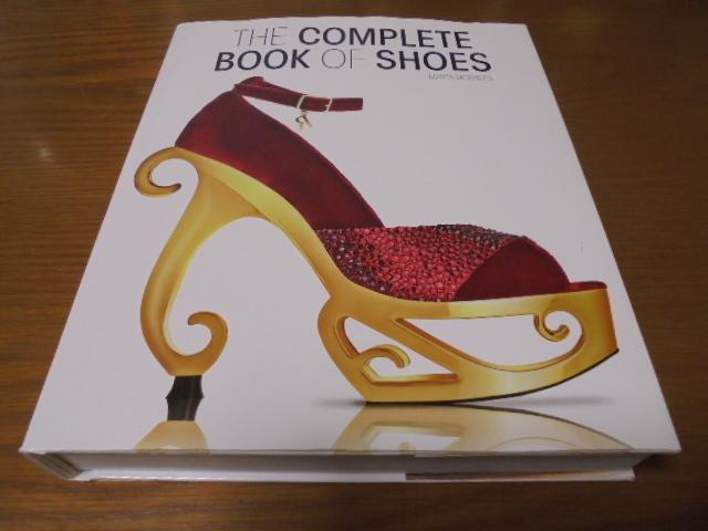 洋書The Complete Book of Shoes 世界のショーデザイナーシューズ写真集  豪華で贅沢な靴デザイン プロのワードロープ _画像1