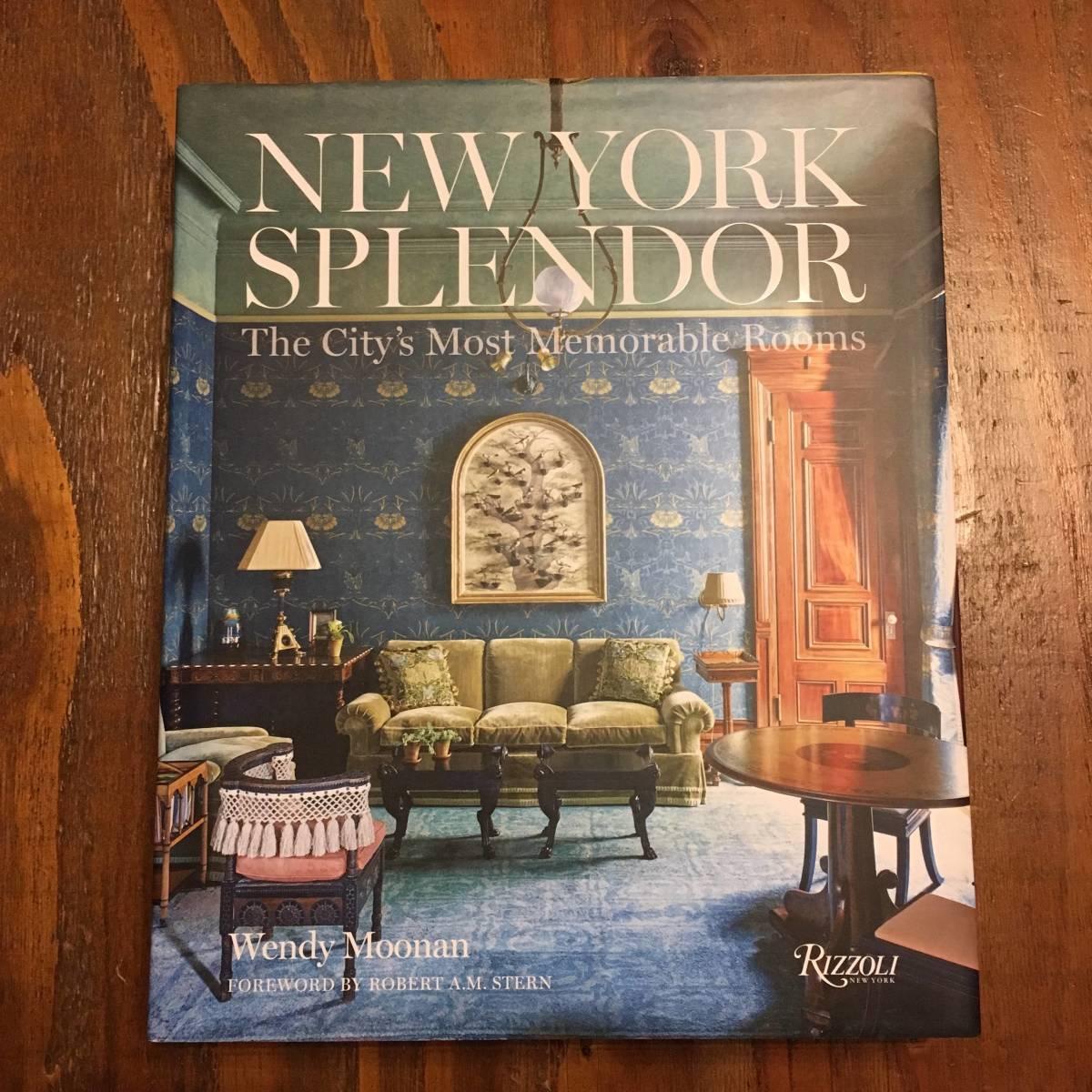 2018年 New York Splendor The City's Most Memorable Rooms Wendy Moonan Robert A.M Stern Rizzoli ニューヨーク luxury 部屋 デザイン_画像1