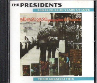 The Presidents / 5-10-15-20-25-30 Years Of Love: Their Greatest Hits