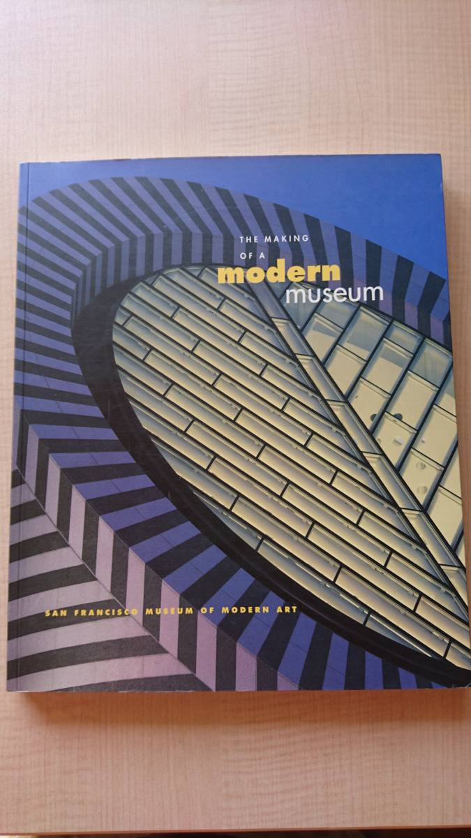 THE MAKING OF A MODERN MUSEUM San Francisco Museum of Modern Art 洋書 O2483_画像1