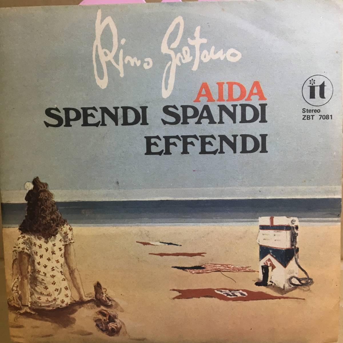 【イタリアSSW77年作】Rino Gaetano/Aida / Spendi Spandi Effendi【EP】