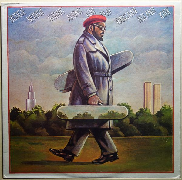 Rahsaan Roland Kirk - Boogie-Woogie String Along For Real_画像1