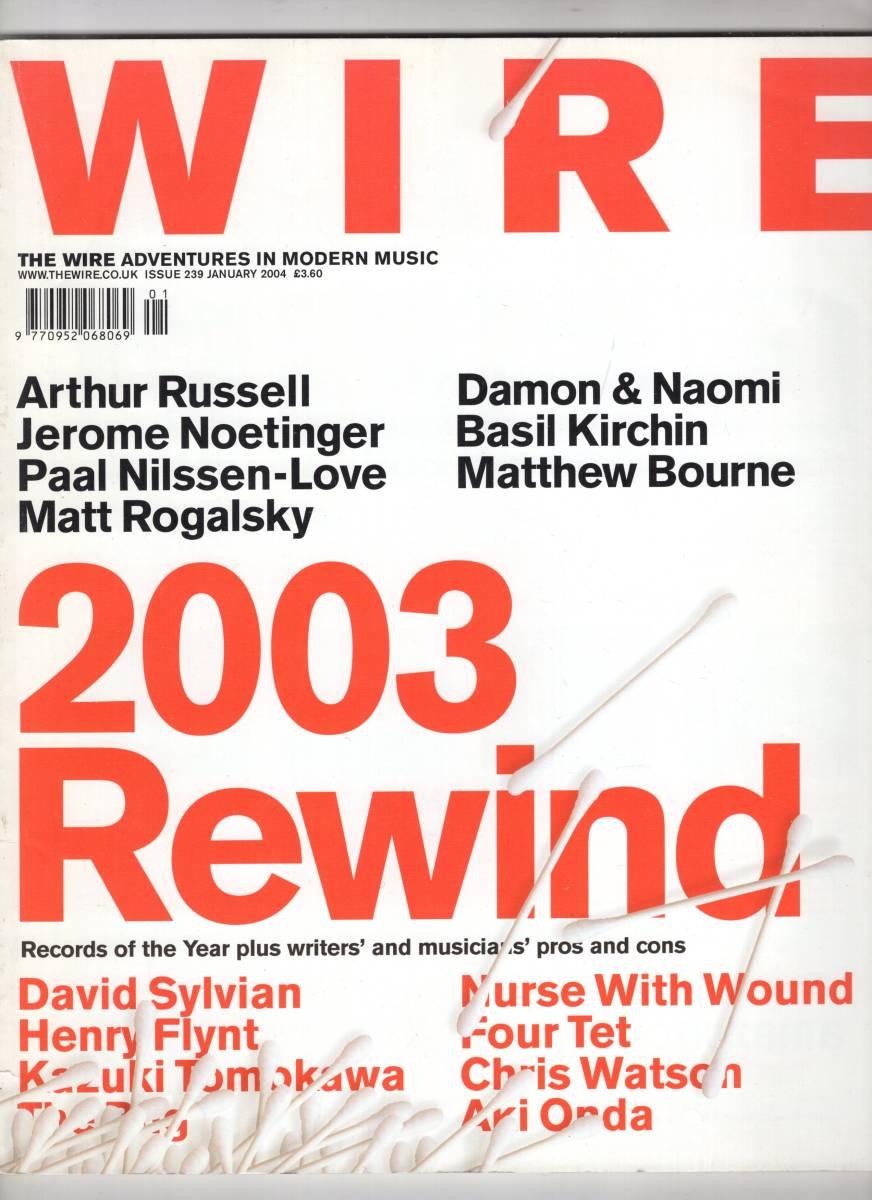 WIRE / JAN 2004 Rewind 2003 デヴィッド・シルヴィアン ヘンリー・フリント 友川かずき ナース・ウイズ・ウーンド 他_画像1