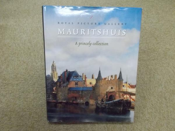 J♪/洋書 Mauritshuis: A Princely Collection/Royal Picture Gallery / Van Der Ploeg, Peter / Quentin Buvelot/マウリッツハウス_画像1