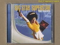 YUKIE KOBAYASHI (小林幸恵) / BIG STAR SUPERSTAR -- テレビ東京「ASAYAN」(小室哲哉オーディション1999)出身、ファーストアルバム_画像1