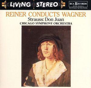 ワーグナー:管弦楽曲集&R.シュトラウス:ドン・ファン(限定生産盤:SHM-CD)/フリッツ・ライナー(cond),シカゴ交響楽団_画像1