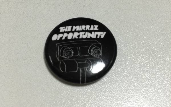 ■THE MIRRAZ「OPPORTUNITY」缶バッジ■