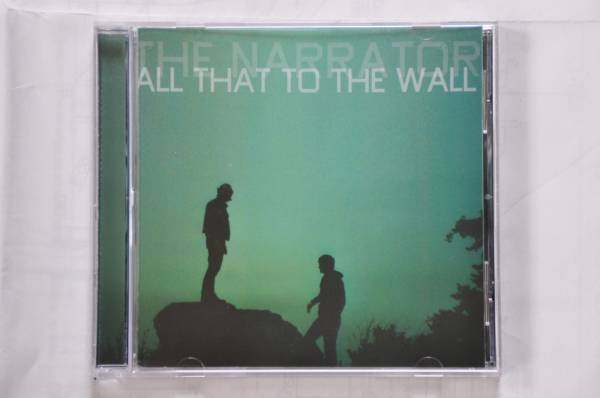 ★the narrator / all that to the wall★