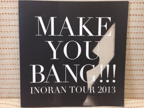 ■INORAN ツアー パンフレット 2013 MAKE YOU BANG! /LUNA SEA