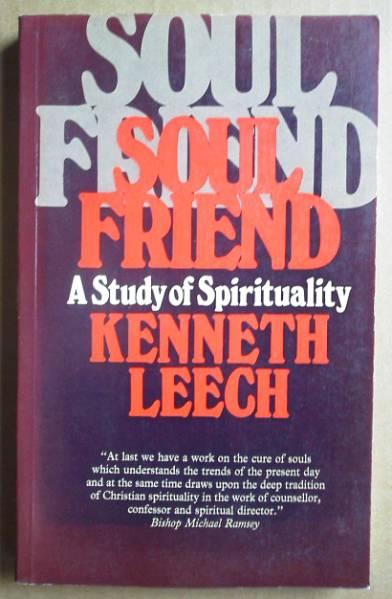 Kenneth Leech : Soul Friend A Study of Spirituality