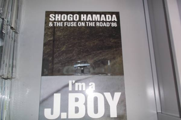 SHOGO HAMADA&THE FUSE ON THE ROAD'86 I'm a J.BOY