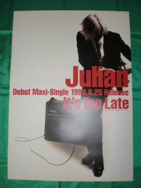 Julian ジュリアン It's Too Late B2サイズポスター
