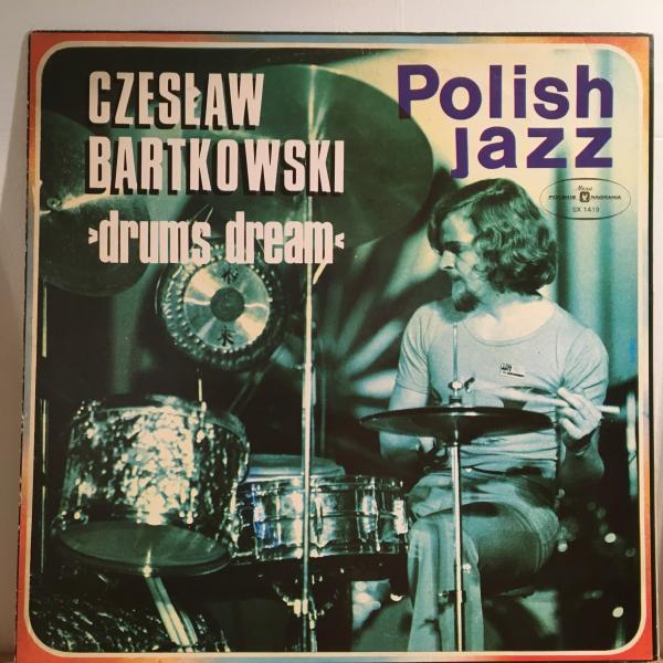 ○Czeslaw Bartkowski/Drums Dream○ポーリッシュJAZZ!_画像1