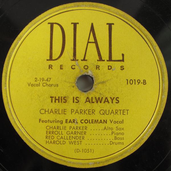 78rpm SP盤 オリジナル盤 Charlie Parker Dial 1019 チャーリー・パーカー Miles Davis Dewey Square マイルス・デイビス This Is Always_画像2