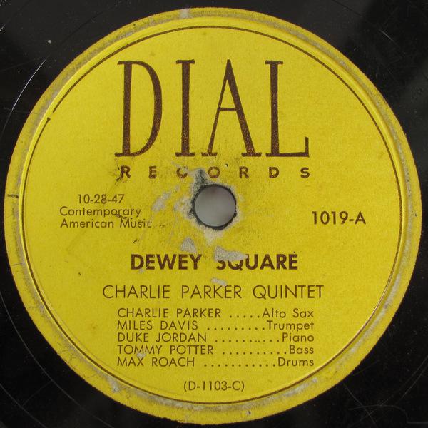78rpm SP盤 オリジナル盤 Charlie Parker Dial 1019 チャーリー・パーカー Miles Davis Dewey Square マイルス・デイビス This Is Always_画像1
