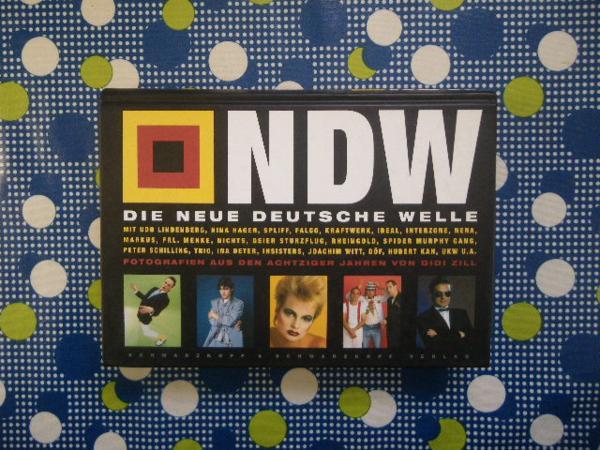 洋書■ドイツ ニューウェーヴ写真集■Didi Zill■Die Neue Deutsche Welle パンク ロック■クラフトワーク/Nina Hagen/Trio/Udo Lindenberg