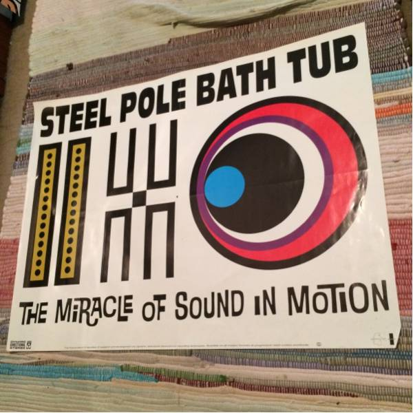 STEEL POLE BATH TUB/the miracle of sound in motion ポスター