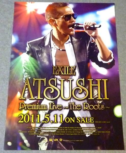 ● 告知ポスター ATSUSHI [Premium Live -The Roots-]EXILE