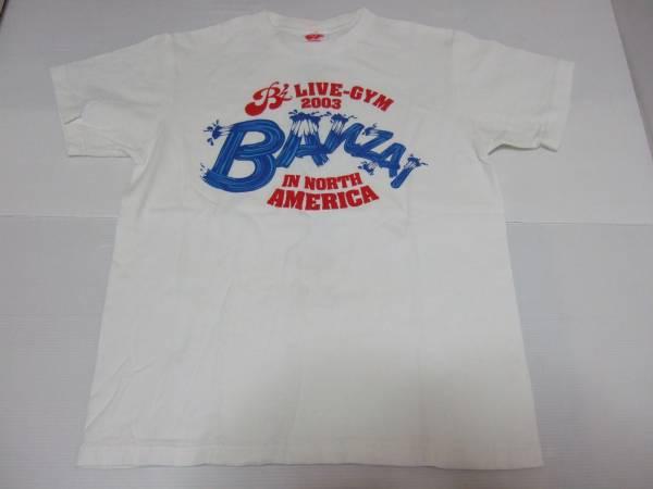 B'z LIVE-GYM 2003 ノースアメリカツアーTシャツ banzai