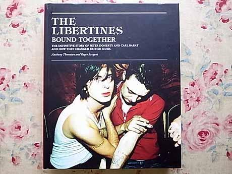 5689/ザ・リバティーンズ ドキュメンタリーブック The Libertines Bound Together 2007年 ピート・ドハーティ