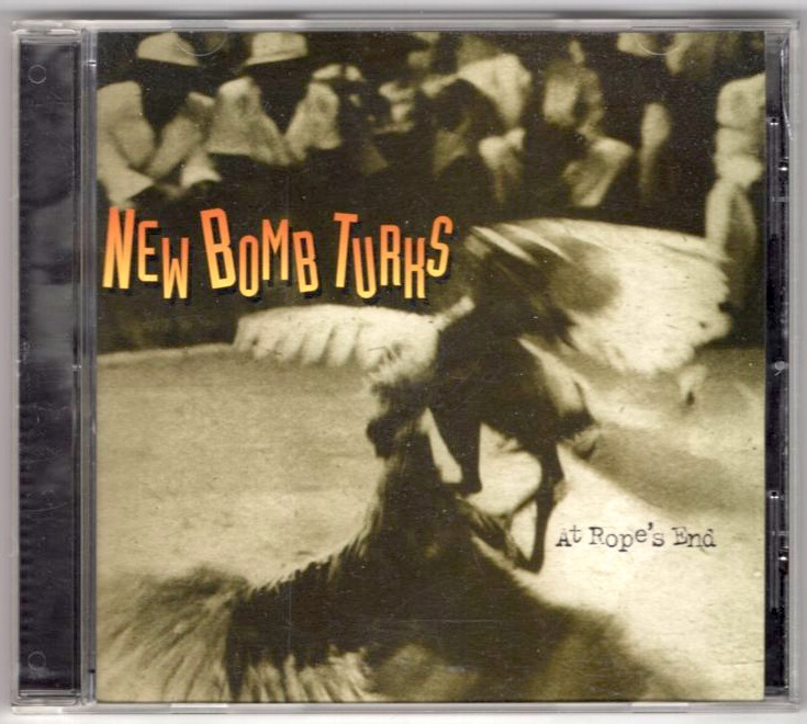 New Bomb Turks / At Rope's End_画像1