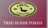 TRAD HOUSE FUKIYA